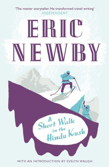travel books inspire eric newby a short walk in the hindu kush